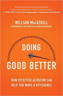 "Effective Altruism: A Review of ""Doing Good Better"""